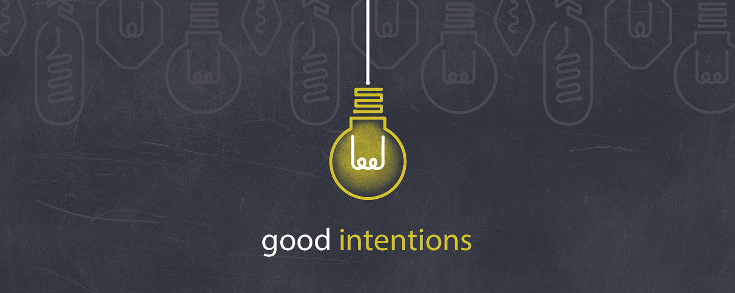 Good Intentions: Part 3